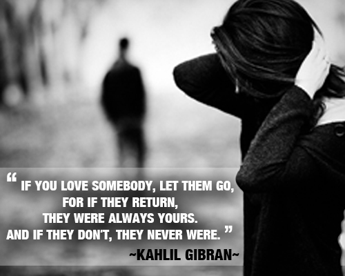 If you love somebody, let them go