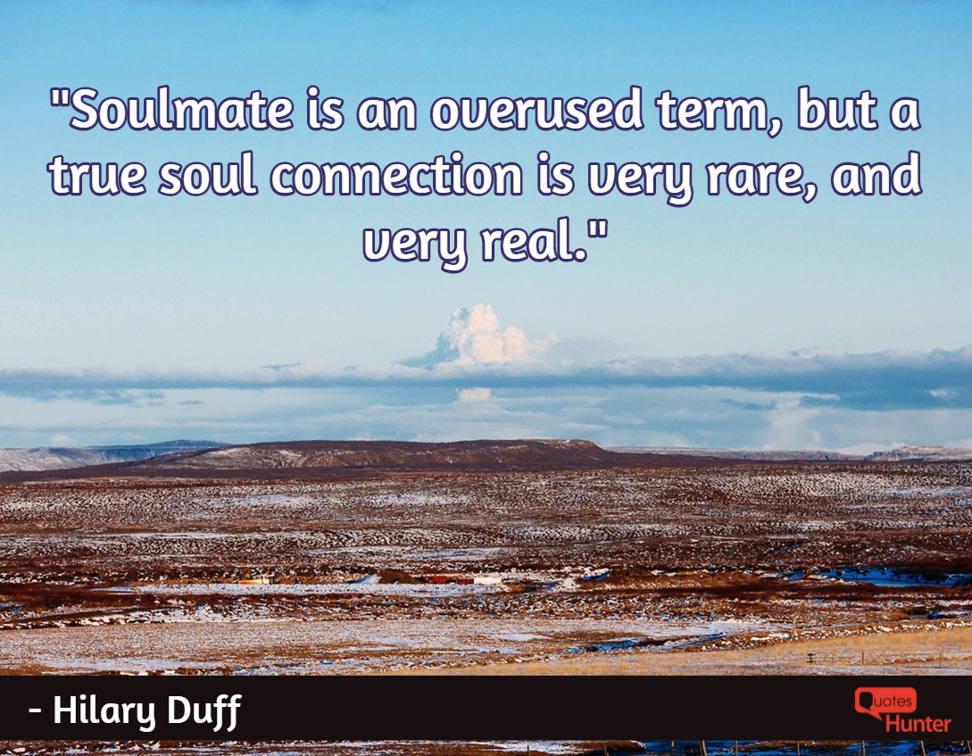 Soulmate is an overused term, but a true soul connection is very rare, and very real.