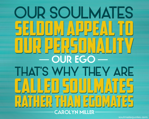Soulmate Quotes - Best Friend Quotes